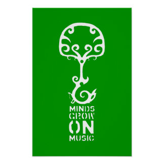 Green Minds Grow on Music Poster