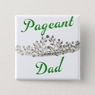 Green Pageant Dad 15 Cm Square Badge