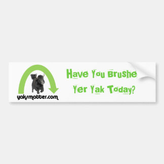 green rainbow, Have You Brushed Yer Yak Today? Bumper Sticker