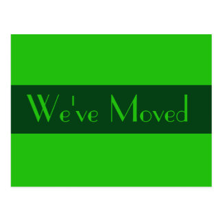 green We ve Moved Post Card