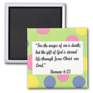 Green with dots frame, Romans 6:23 magnet