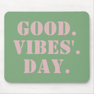 Greenery and pink good vibes day inspiring quote mouse pad