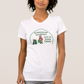 Greenhouse Gardeners Are In Zone Denial T-Shirt