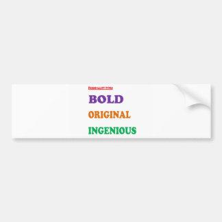 Greet Gift Friends: BOLD ORIGINAL INGENIOUS Humans Bumper Stickers