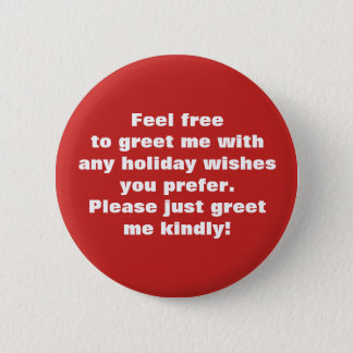 Greet me kindly w/ holiday wishes you prefer Red2 6 Cm Round Badge