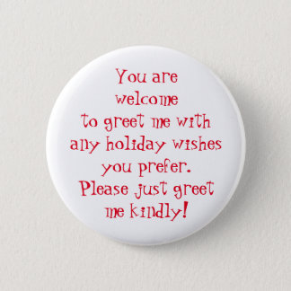 Greet me kindly w/ holiday wishes you prefer, red 6 cm round badge