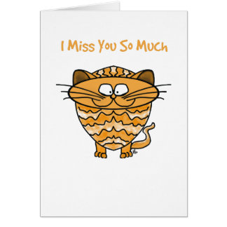 Greeting Card Cat-I Miss you so much