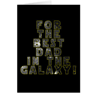 Greeting card for the best dad in the galaxy