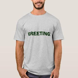 GREETING! T-Shirt