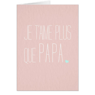 Greetings card Fête mothers I love you + that dad