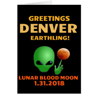 Greetings Denver Earthling! Lunar Eclipse 1.31.18 Card