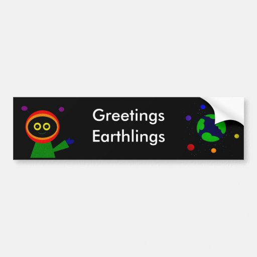 GREETINGS EARTHLINGS BUMPER STICKERS