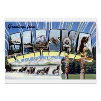 Greetings From Alaska Card