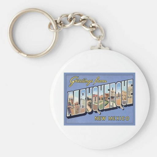 Greetings From Albuquerque, New Mexico Key Chains