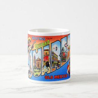 Greetings from Ciudad Juarez Mexico Coffee Mug