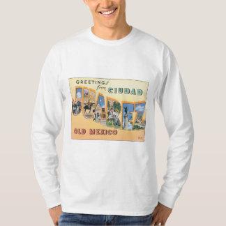 Greetings From Ciudad Juarez T-Shirt