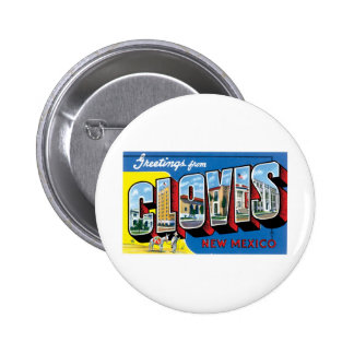 Greetings from Clovis, New Mexico Buttons