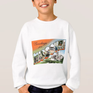 Greetings From Missouri Sweatshirt
