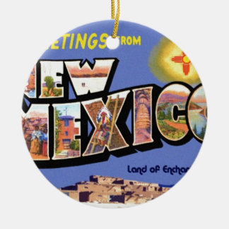 Greetings From New Mexico Ceramic Ornament