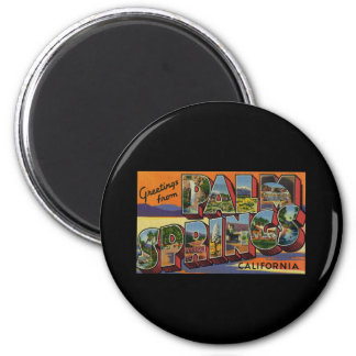 Greetings from Palm Springs California 6 Cm Round Magnet
