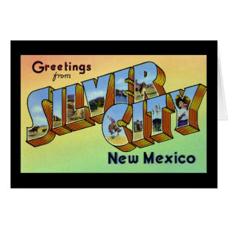 Greetings from Silver City New Mexico Greeting Card
