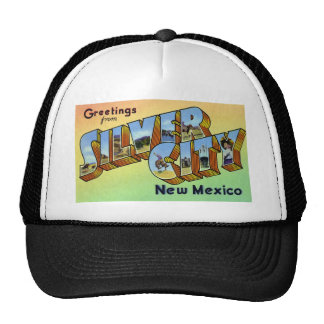 Greetings from Silver City New Mexico Hats