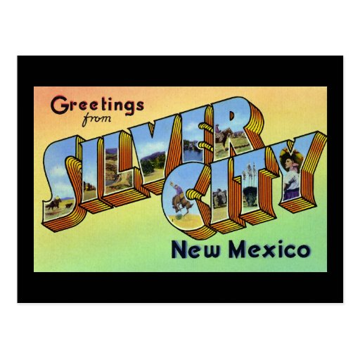 Greetings from Silver City New Mexico Post Cards