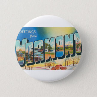 Greetings From Vermont 6 Cm Round Badge
