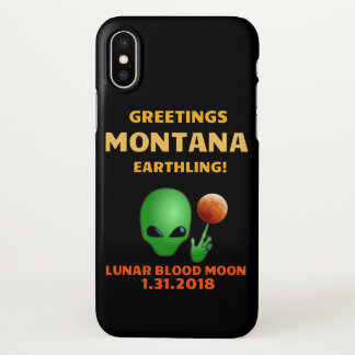 Greetings Montana Earthling! Lunar Eclipse 1.31.18 iPhone X Case
