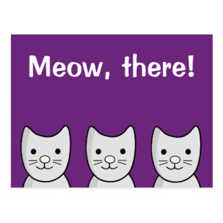 """Grey Kitty Cats 'Meow, There!"""" Postcard"""