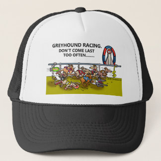 GREYHOUND RACING.DON'T COME LAST TOO OFTEN... TRUCKER HAT