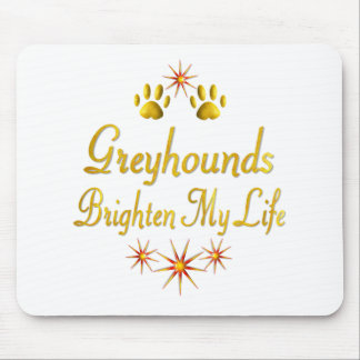 Greyhounds Brighten My Life Mouse Pad