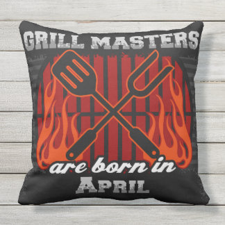 Grill Masters Are Born In April Cushion