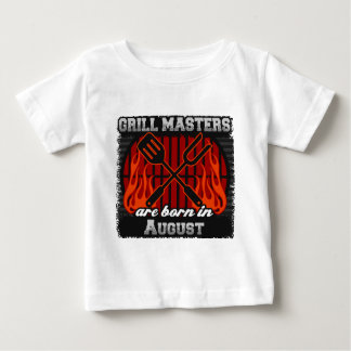 Grill Masters are Born in August Baby T-Shirt