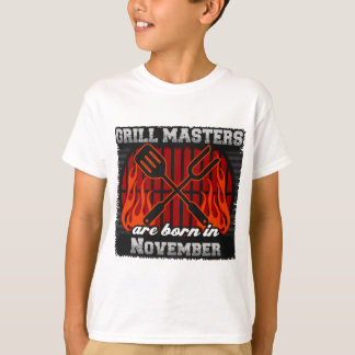 Grill Masters are Born in November T-Shirt