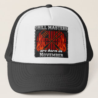 Grill Masters are Born in November Trucker Hat