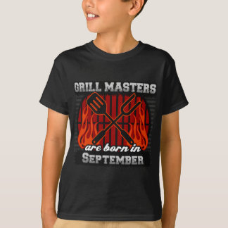 Grill Masters are Born in September T-Shirt