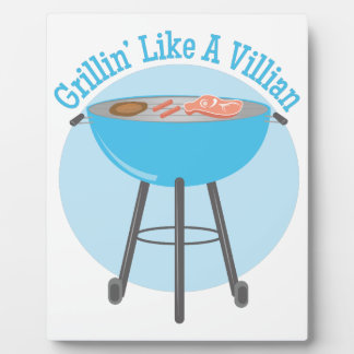 Grillin Villian Plaque