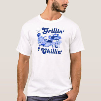Grilling and Chilling T-Shirt