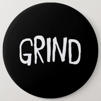 Grind 6 Cm Round Badge