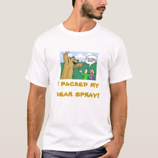 Grizzly Bear, I packed my bear spray! Shirt