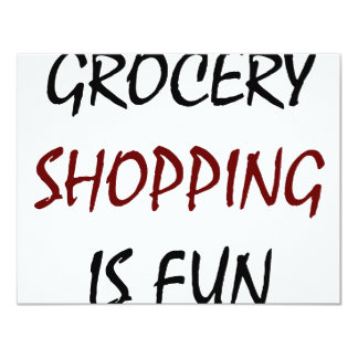 Grocery Shopping Is Fun 11 Cm X 14 Cm Invitation Card