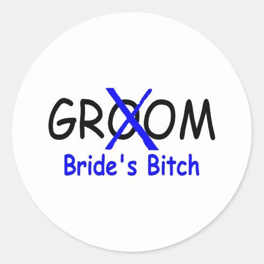 Groom (Brides Bitch Blue) Round Sticker