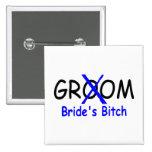 Groom (Brides Bitch) Button