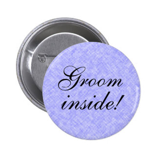 GROOM inside! any Text 6 Cm Round Badge