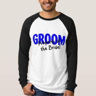 Groom Property Of The Bride Shirts