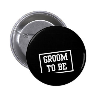 Groom to Be 6 Cm Round Badge