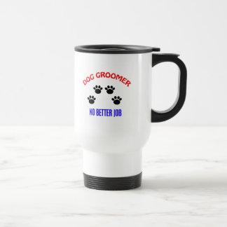 Groomer - No Better Job Stainless Steel Travel Mug