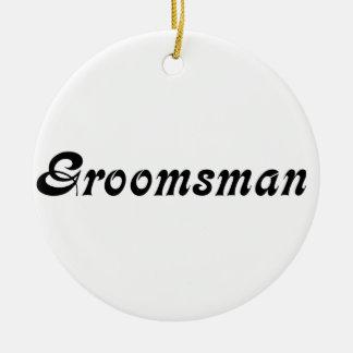 Groomsman Ceramic Ornament