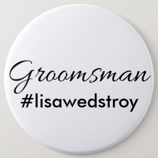"""Groomsman"" Personalized Bridal Button"